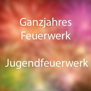 Ganzjahres Feuerwerk / Jugendfeuerwerk